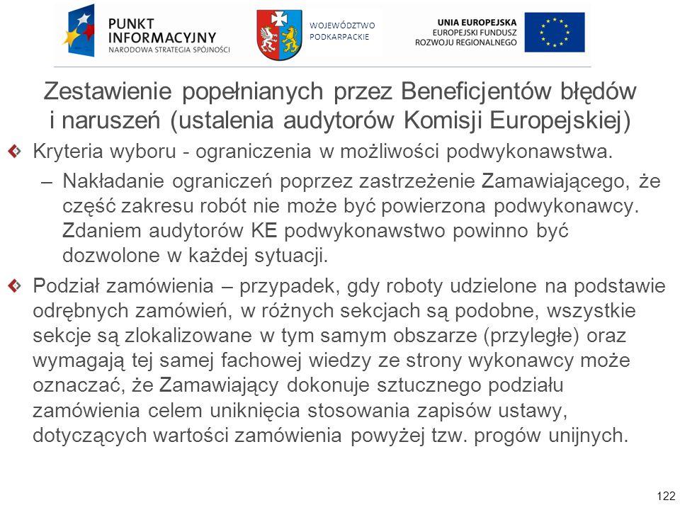 122 WOJEWÓDZTWO PODKARPACKIE Zestawienie popełnianych przez Beneficjentów błędów i naruszeń (ustalenia audytorów Komisji Europejskiej) Kryteria wyboru