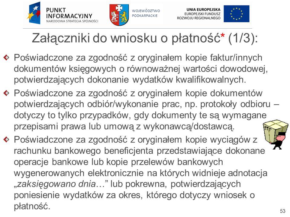 53 WOJEWÓDZTWO PODKARPACKIE Załączniki do wniosku o płatność* (1/3): Poświadczone za zgodność z oryginałem kopie faktur/innych dokumentów księgowych o