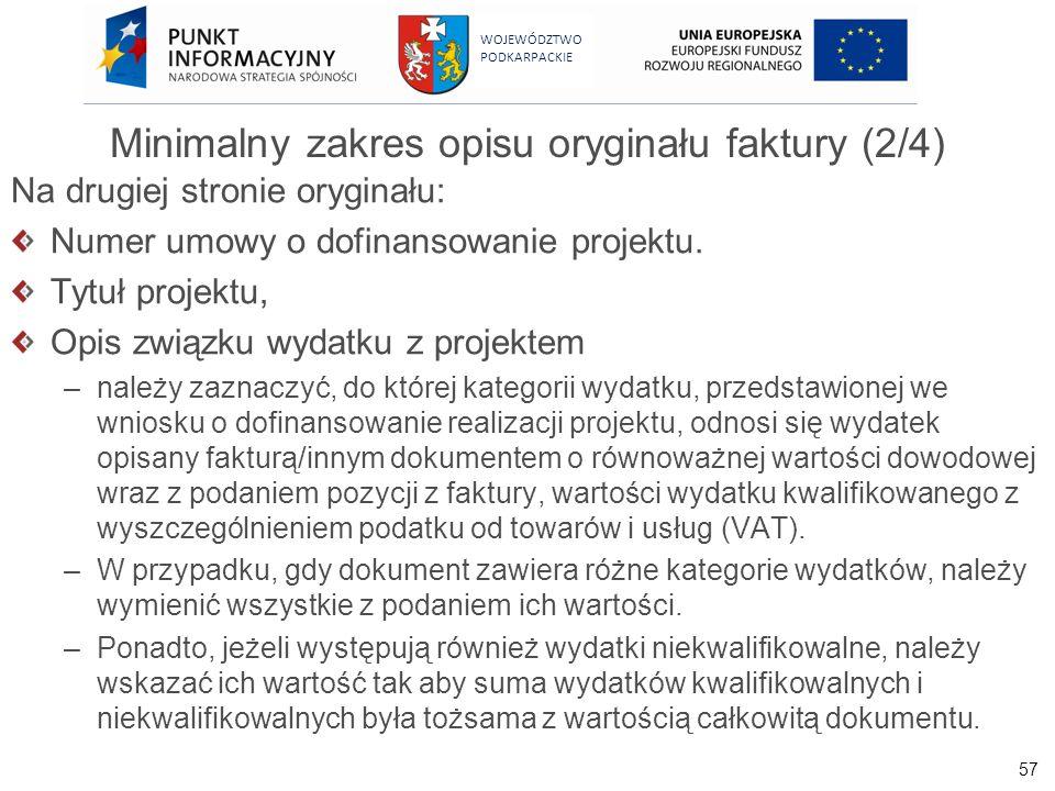 57 WOJEWÓDZTWO PODKARPACKIE Minimalny zakres opisu oryginału faktury (2/4) Na drugiej stronie oryginału: Numer umowy o dofinansowanie projektu. Tytuł