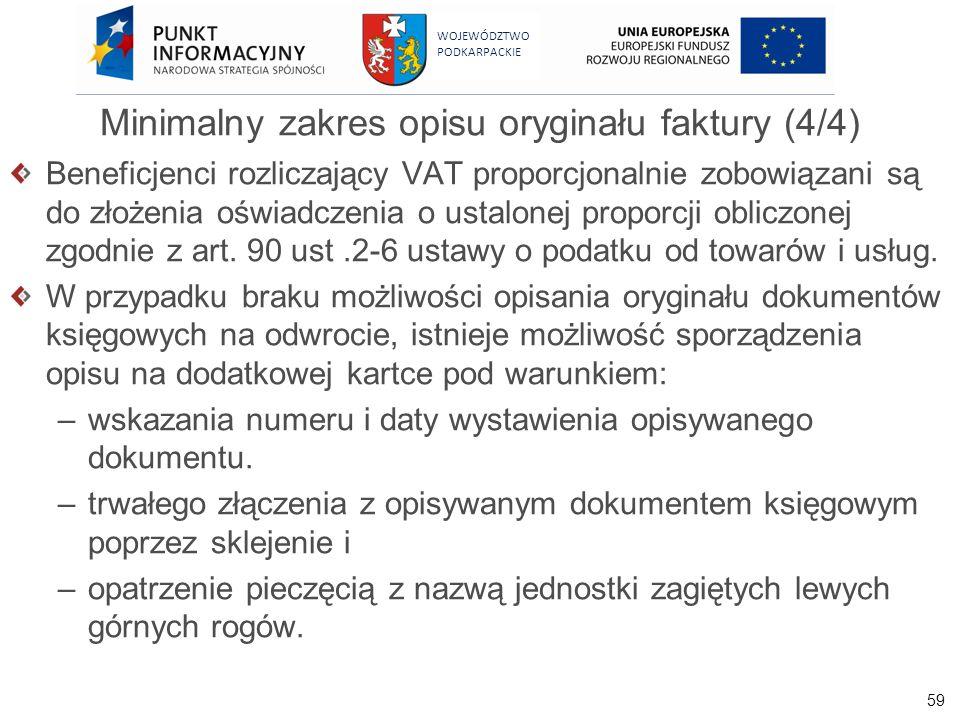 59 WOJEWÓDZTWO PODKARPACKIE Minimalny zakres opisu oryginału faktury (4/4) Beneficjenci rozliczający VAT proporcjonalnie zobowiązani są do złożenia oś