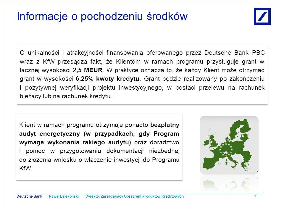 Paweł Dziekoński Dyrektor Zarządzający Obszarem Produktów Kredytowych Deutsche Bank 8 Beneficjenci Programu db EkoZysk Przedsiębiorstwa z sektora mikro, małych i średnich przedsiębiorstw (MŚP), spełniające łącznie następujące warunki: zatrudniają poniżej 250 osób (pełne etaty) posiadają roczne obroty nieprzekraczające 50 MEUR, i/lub których roczna suma bilansowa nie przekracza 43 MEUR są samodzielne zgodnie z definicją UE