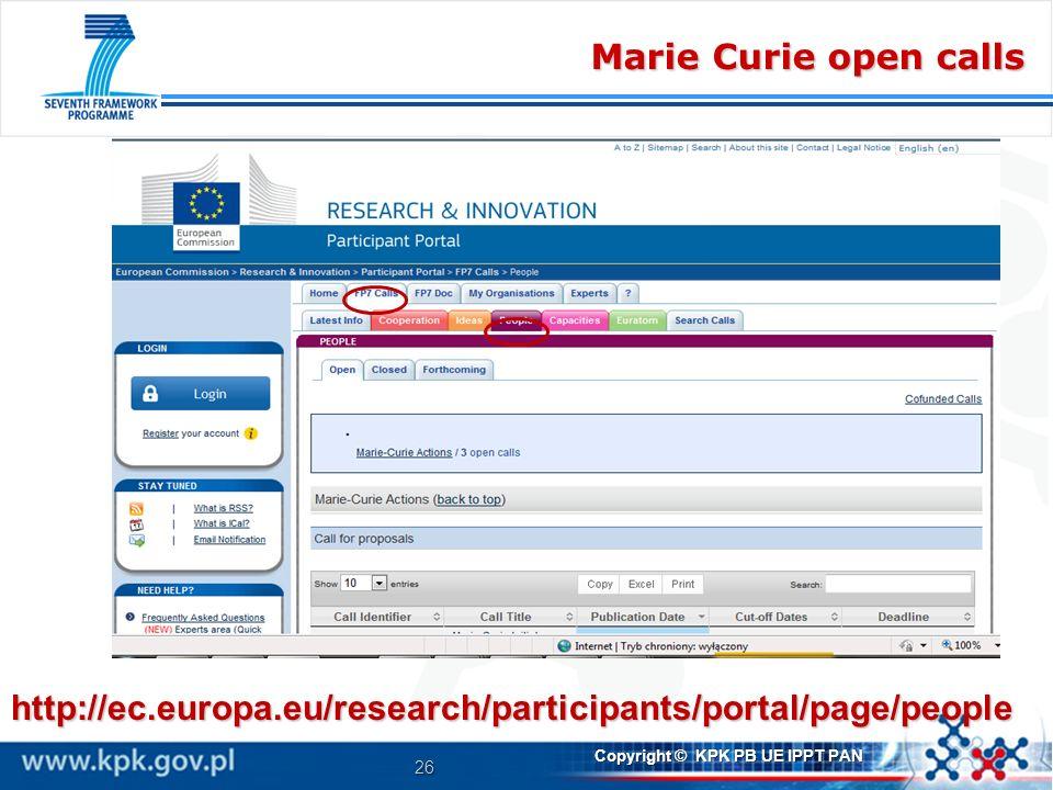 26 Copyright © KPK PB UE IPPT PAN Marie Curie open calls http://ec.europa.eu/research/participants/portal/page/people