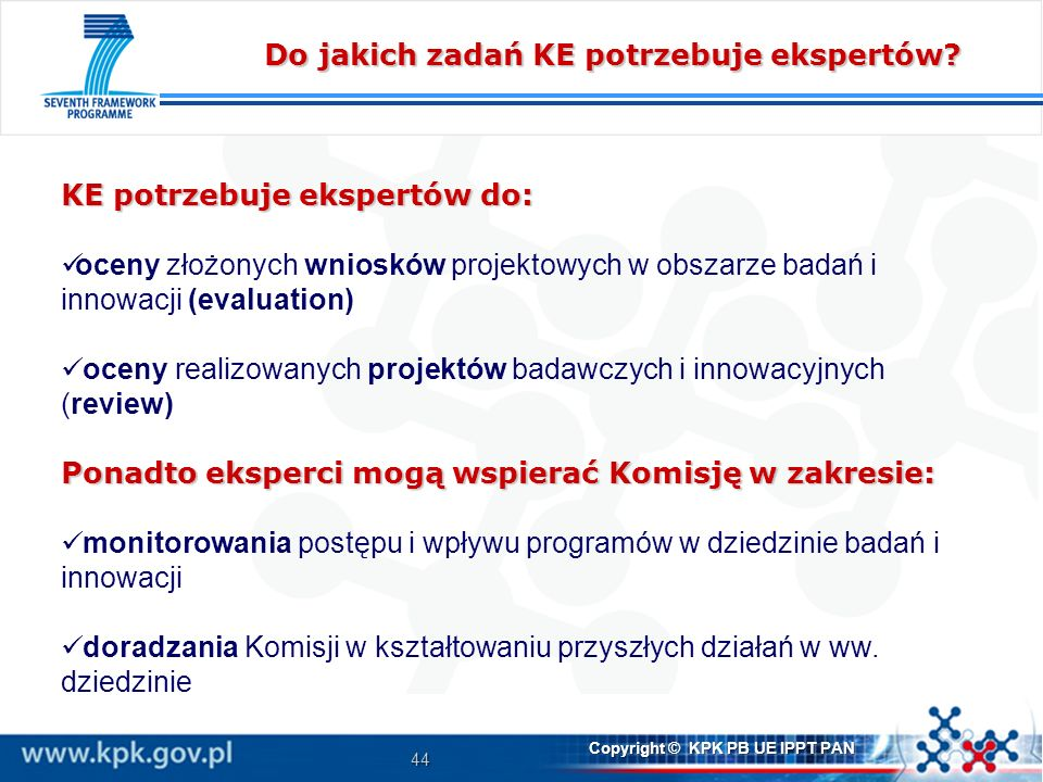 44 Copyright © KPK PB UE IPPT PAN Do jakich zadań KE potrzebuje ekspertów.