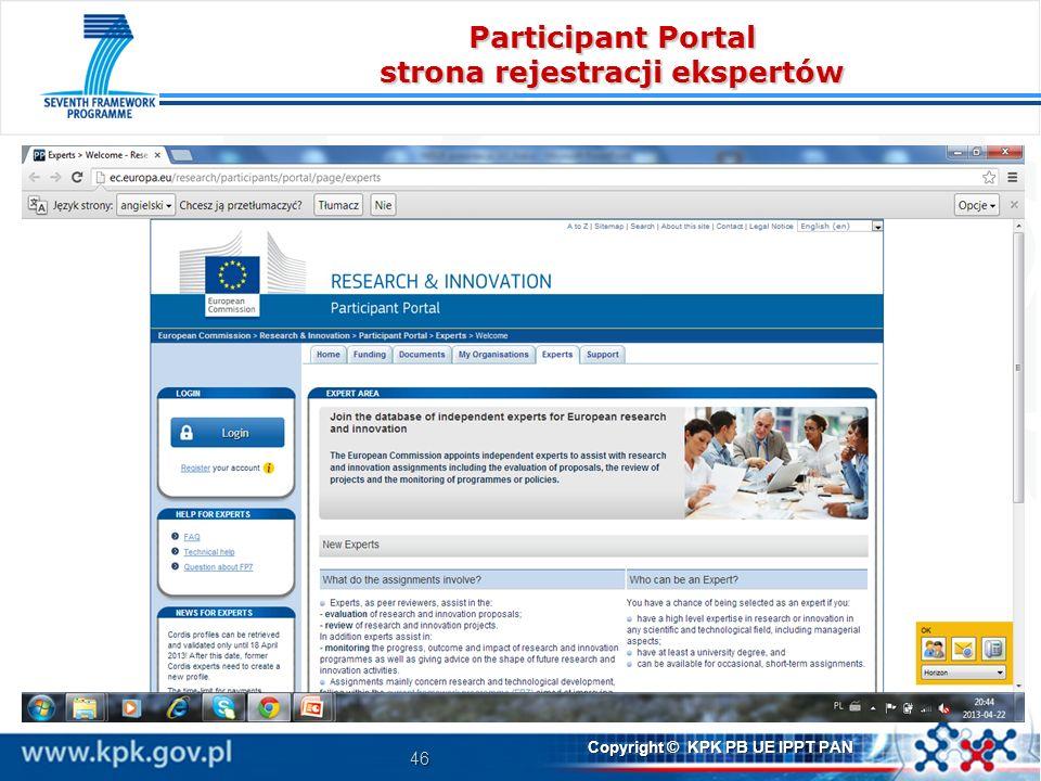 46 Copyright © KPK PB UE IPPT PAN Participant Portal strona rejestracji ekspertów