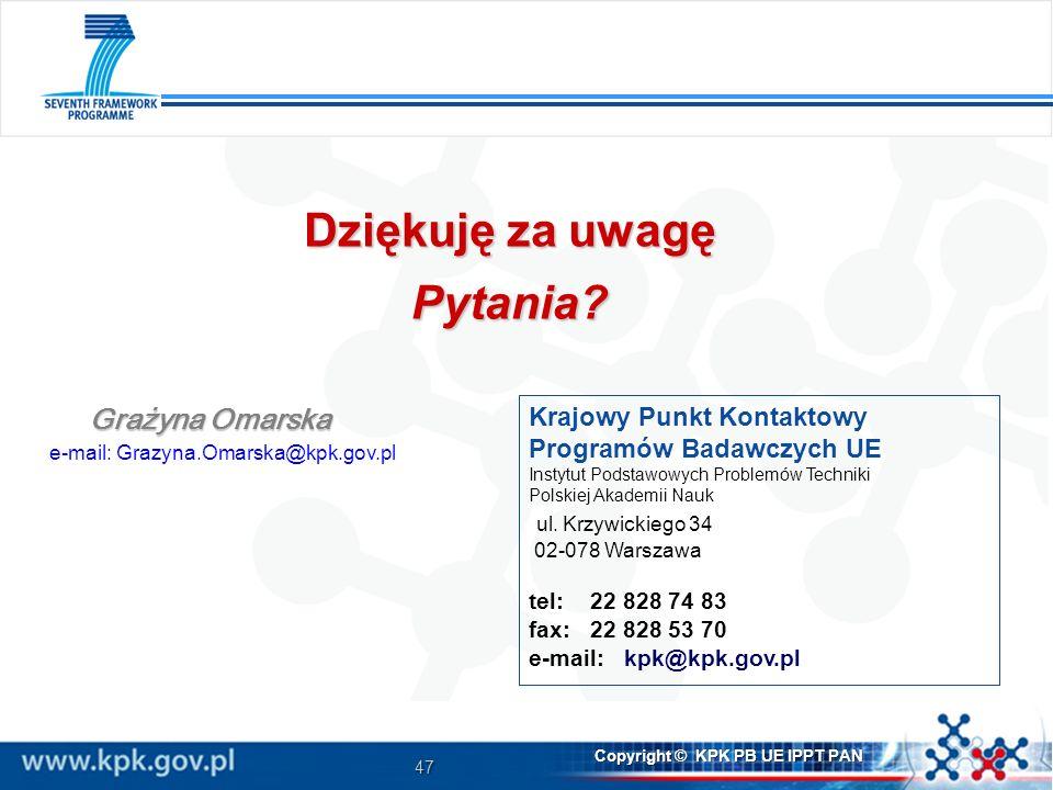 47 Copyright © KPK PB UE IPPT PAN Krajowy Punkt Kontaktowy Programów Badawczych UE Instytut Podstawowych Problemów Techniki Polskiej Akademii Nauk ul.