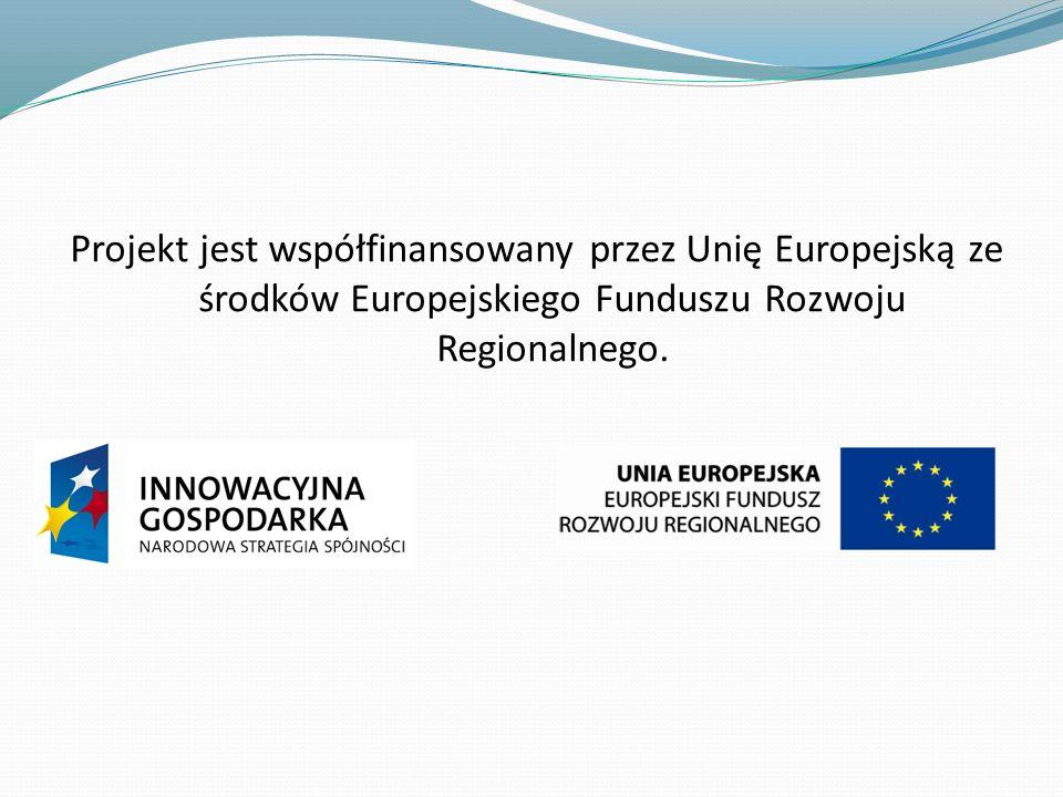 Projekt jest współfinansowany przez Unię Europejską ze środków Europejskiego Funduszu Rozwoju Regionalnego.