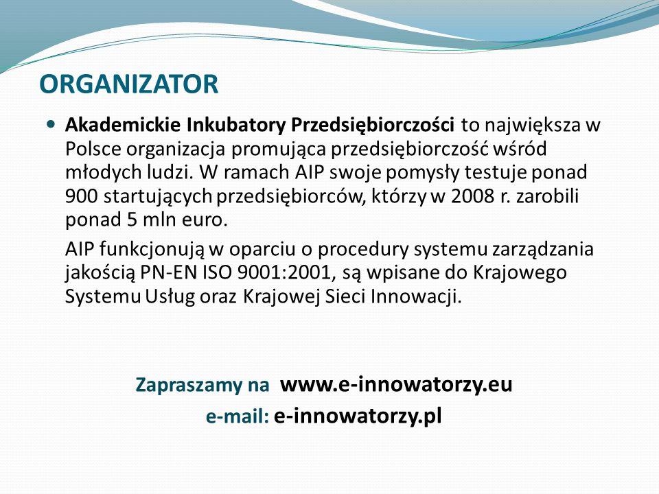 ORGANIZATOR Akademickie Inkubatory Przedsiębiorczości to największa w Polsce organizacja promująca przedsiębiorczość wśród młodych ludzi. W ramach AIP