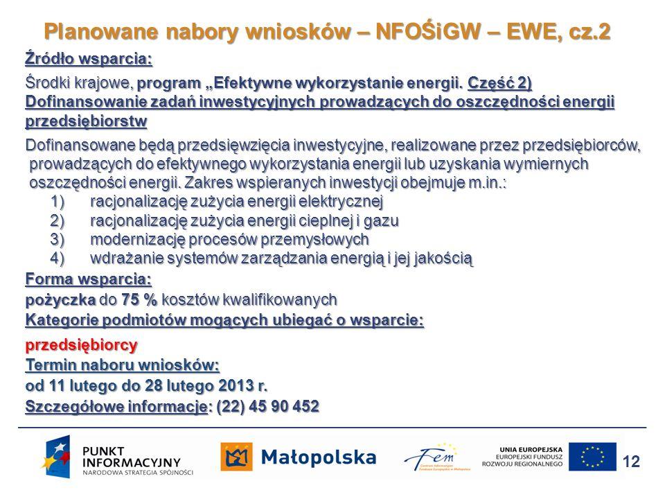 Źródło wsparcia: Środki krajowe, program Efektywne wykorzystanie energii. Część 2) Dofinansowanie zadań inwestycyjnych prowadzących do oszczędności en