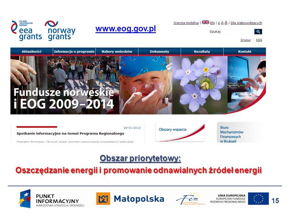 www.eog.gov.pl 15 Obszar priorytetowy: Oszczędzanie energii i promowanie odnawialnych źródeł energii
