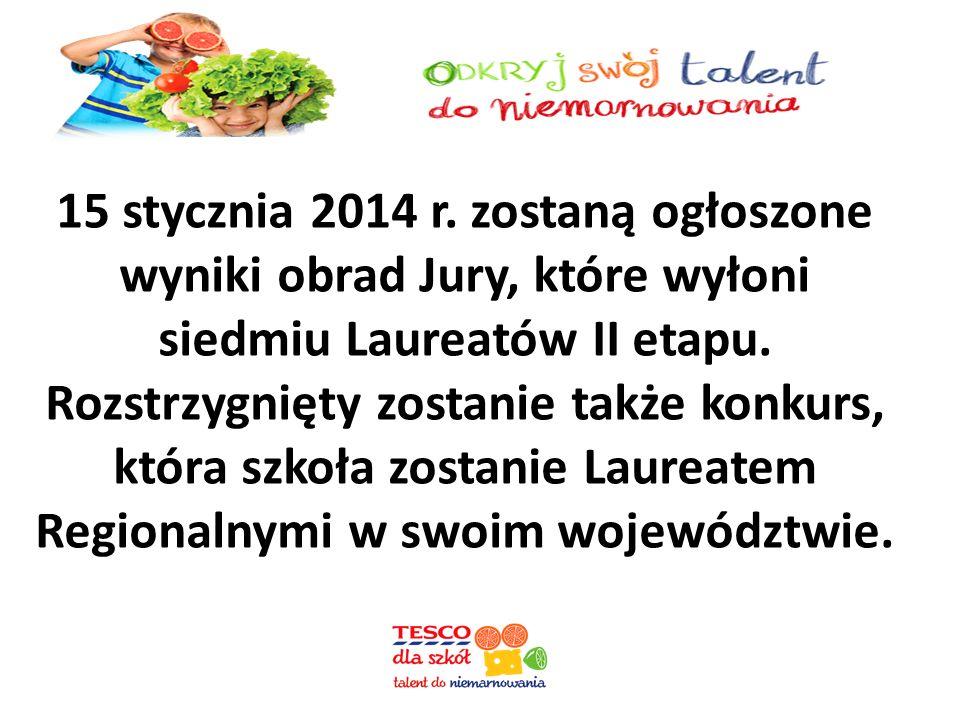 15 stycznia 2014 r. zostaną ogłoszone wyniki obrad Jury, które wyłoni siedmiu Laureatów II etapu.