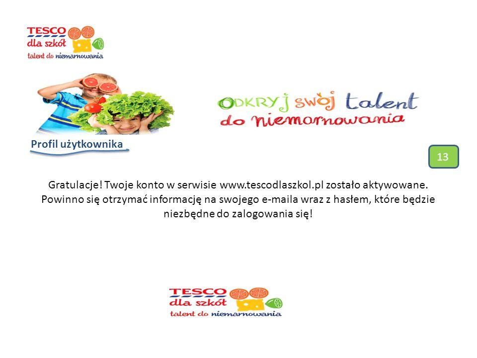 Profil użytkownika Gratulacje. Twoje konto w serwisie www.tescodlaszkol.pl zostało aktywowane.