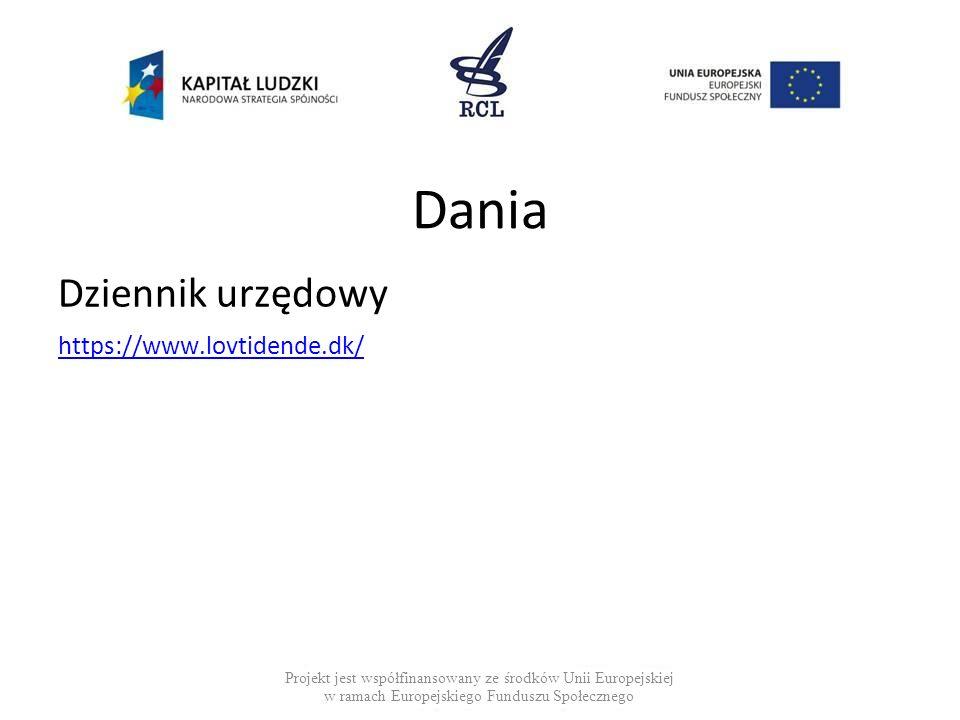 Dania Dziennik urzędowy https://www.lovtidende.dk/ Projekt jest współfinansowany ze środków Unii Europejskiej w ramach Europejskiego Funduszu Społeczn