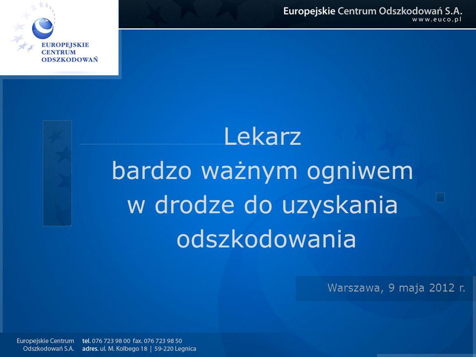 Lekarz bardzo ważnym ogniwem w drodze do uzyskania odszkodowania Warszawa, 9 maja 2012 r.