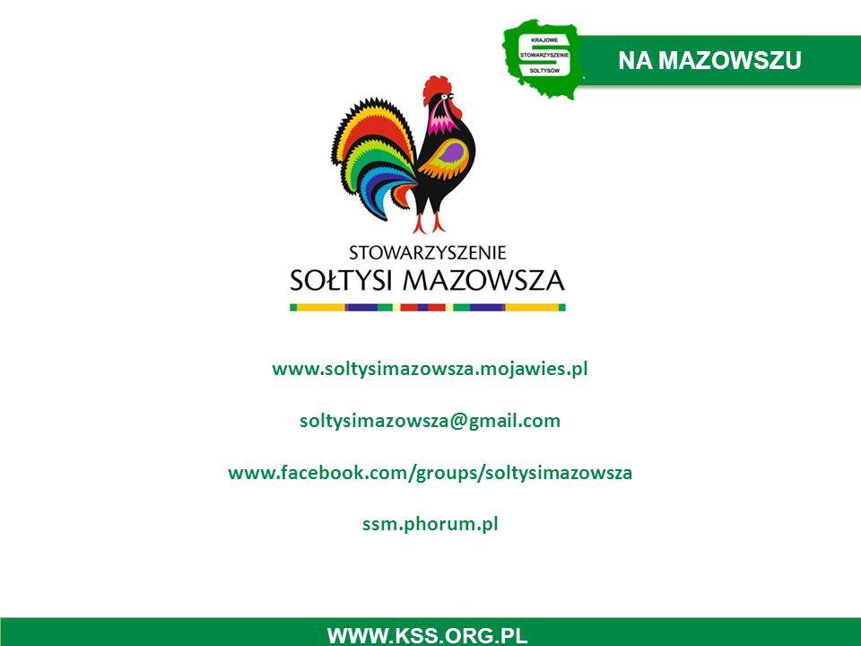 NA MAZOWSZU WWW.KSS.ORG.PL www.soltysimazowsza.mojawies.pl soltysimazowsza@gmail.com www.facebook.com/groups/soltysimazowsza ssm.phorum.pl