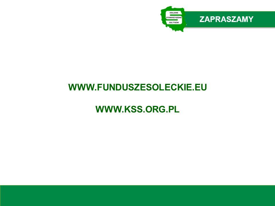 WWW.FUNDUSZESOLECKIE.EU WWW.KSS.ORG.PL ZAPRASZAMY