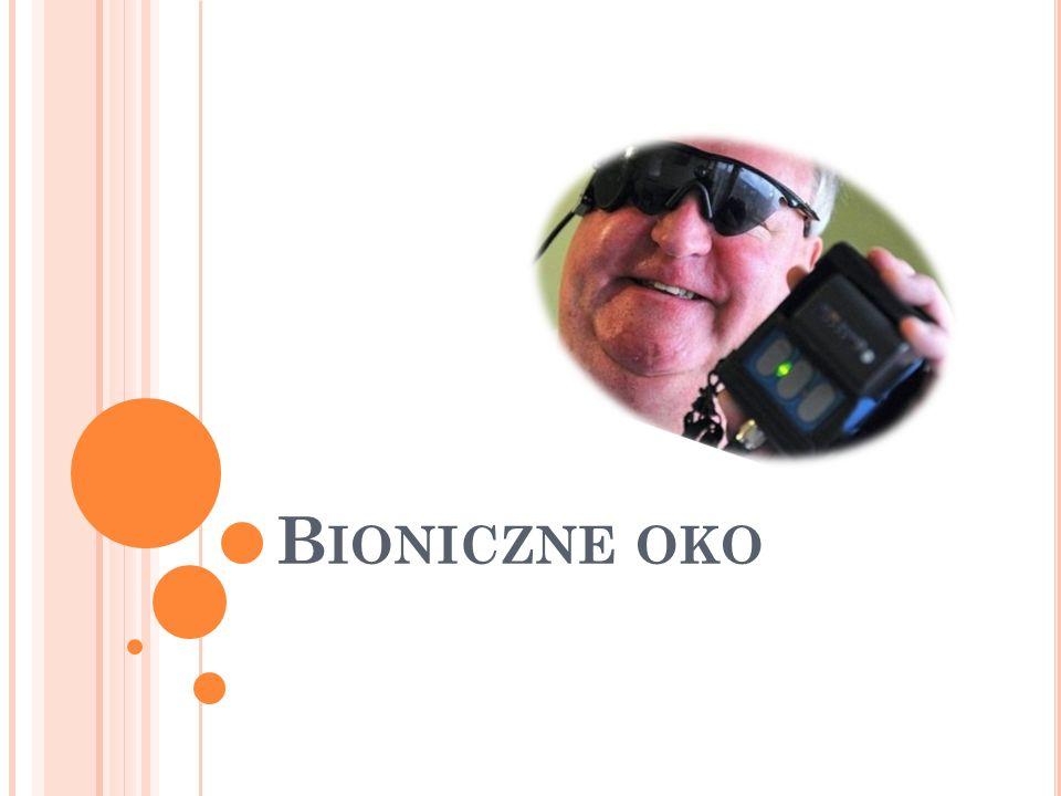 B IONICZNE OKO