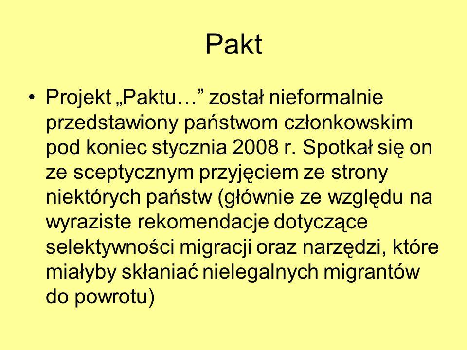 Pakt Projekt Paktu… został nieformalnie przedstawiony państwom członkowskim pod koniec stycznia 2008 r. Spotkał się on ze sceptycznym przyjęciem ze st