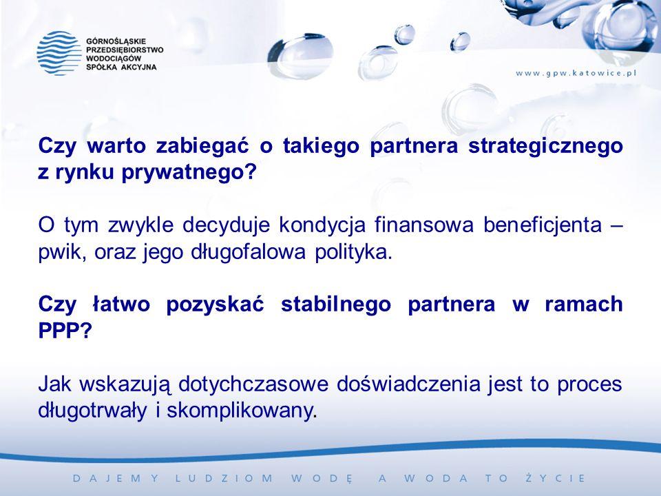 Czy warto zabiegać o takiego partnera strategicznego z rynku prywatnego? O tym zwykle decyduje kondycja finansowa beneficjenta – pwik, oraz jego długo