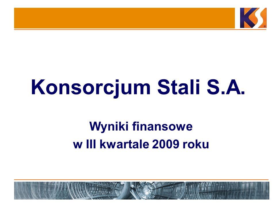 Konsorcjum Stali S.A. Wyniki finansowe w III kwartale 2009 roku