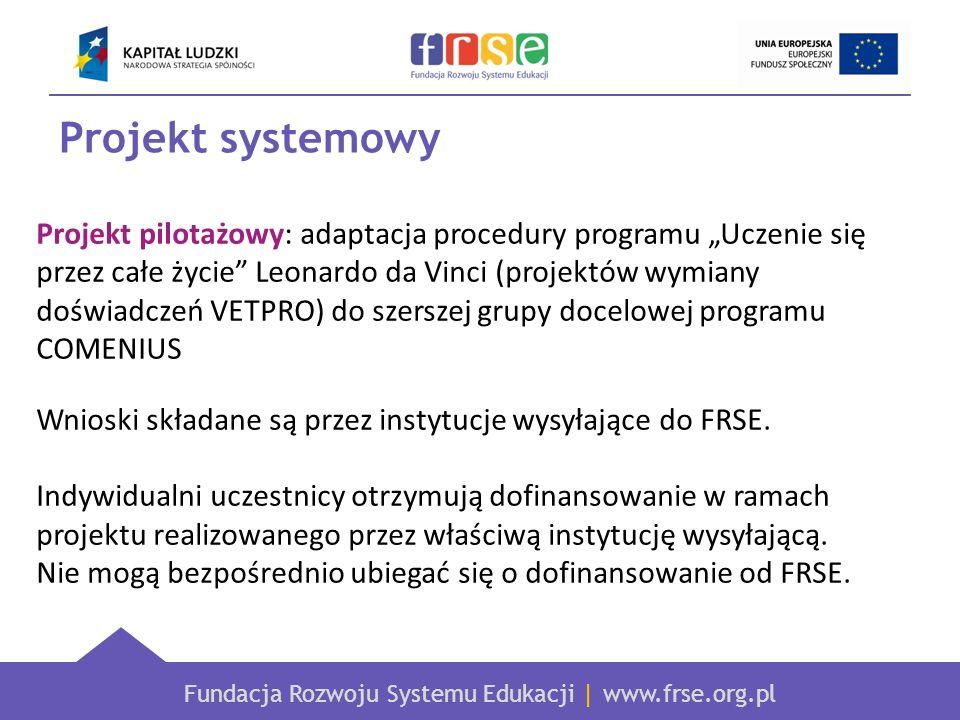 Fundacja Rozwoju Systemu Edukacji | www.frse.org.pl Projekt systemowy Projekt pilotażowy: adaptacja procedury programu Uczenie się przez całe życie Le
