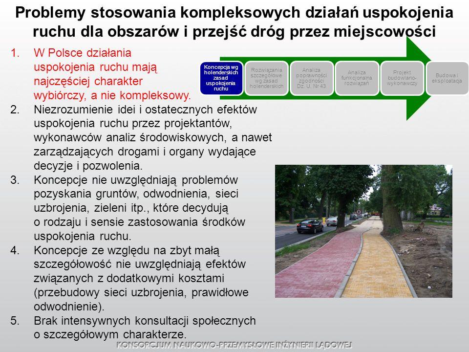 Problemy stosowania kompleksowych działań uspokojenia ruchu dla obszarów i przejść dróg przez miejscowości 1.W Polsce działania uspokojenia ruchu mają