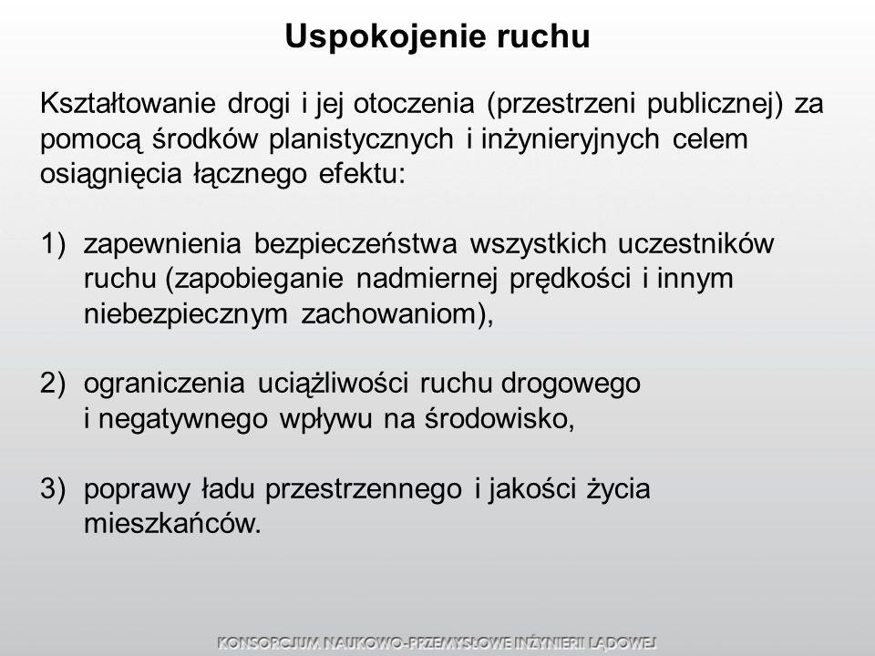 Zasady uspokajania ruchu na drogach za pomocą fizycznych środków technicznych Dostępne na stronie: http://www.krbrd.gov.pl/download/pdf/zasady_uspokajania_ruchu.pdf