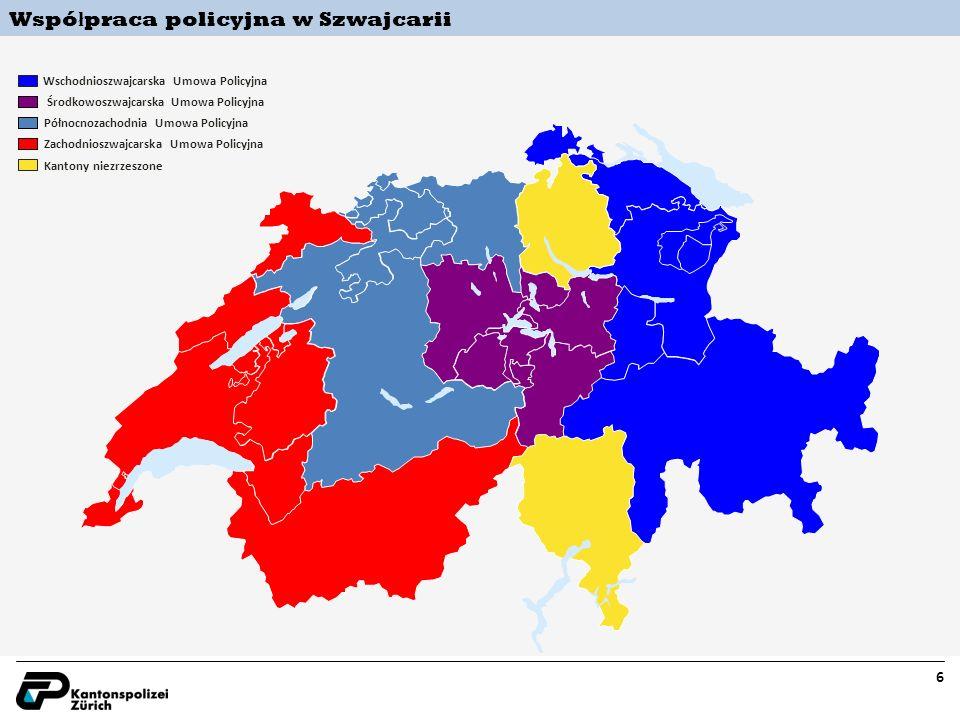 6 Wspó ł praca policyjna w Szwajcarii Wschodnioszwajcarska Umowa Policyjna Środkowoszwajcarska Umowa Policyjna Północnozachodnia Umowa Policyjna Zachodnioszwajcarska Umowa Policyjna Kantony niezrzeszone
