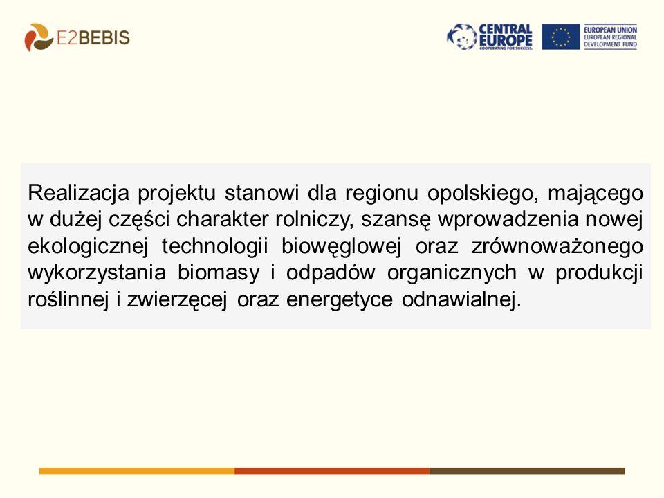 Realizacja projektu stanowi dla regionu opolskiego, mającego w dużej części charakter rolniczy, szansę wprowadzenia nowej ekologicznej technologii bio