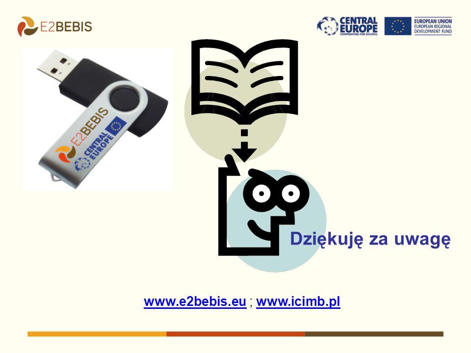 www.e2bebis.eu ; www.icimb.pl www.e2bebis.euwww.icimb.pl Dziękuję za uwagę