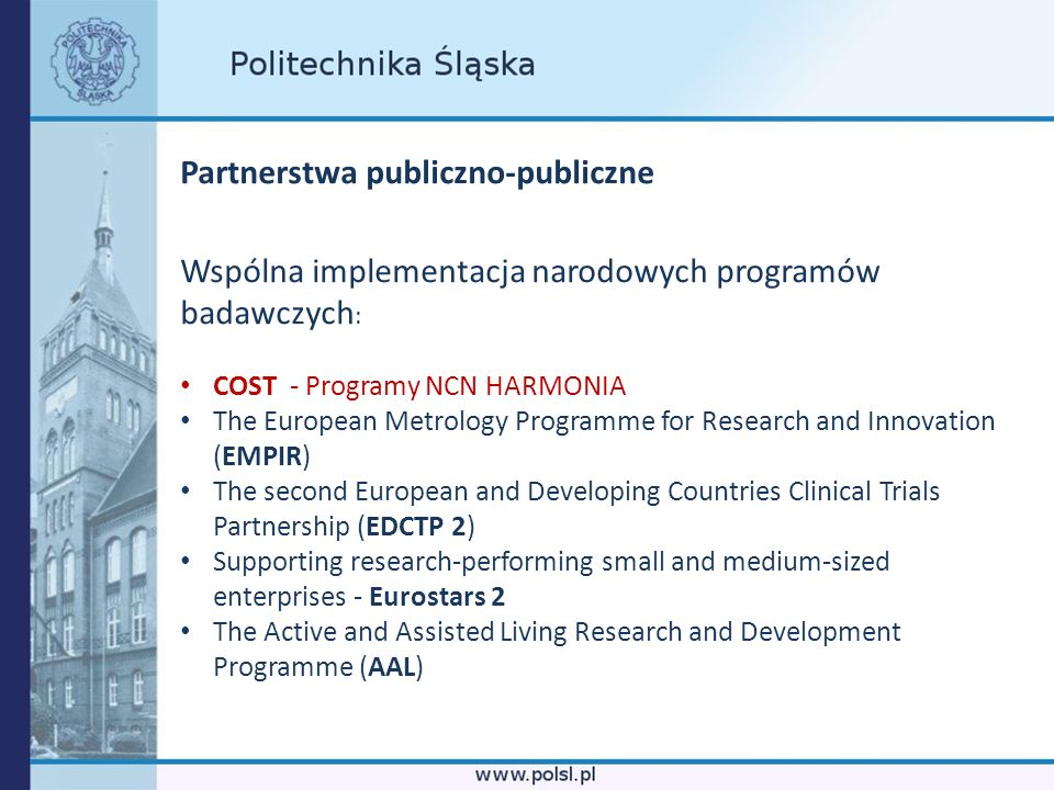 Partnerstwa publiczno-publiczne Wspólna implementacja narodowych programów badawczych : COST - Programy NCN HARMONIA The European Metrology Programme