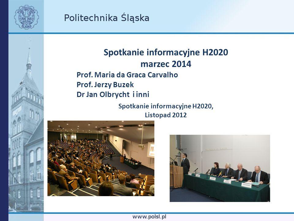 Spotkanie informacyjne H2020 marzec 2014 Prof. Maria da Graca Carvalho Prof. Jerzy Buzek Dr Jan Olbrycht i inni Spotkanie informacyjne H2020, Listopad