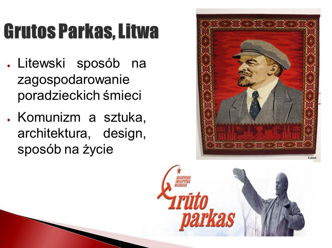 Litewski sposób na zagospodarowanie poradzieckich śmieci Komunizm a sztuka, architektura, design, sposób na życie