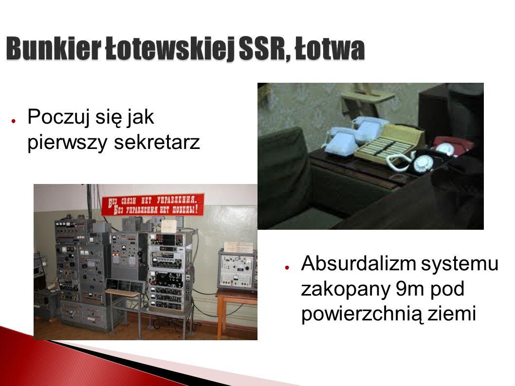 Bunkier Łotewskiej SSR, Łotwa Poczuj się jak pierwszy sekretarz Absurdalizm systemu zakopany 9m pod powierzchnią ziemi