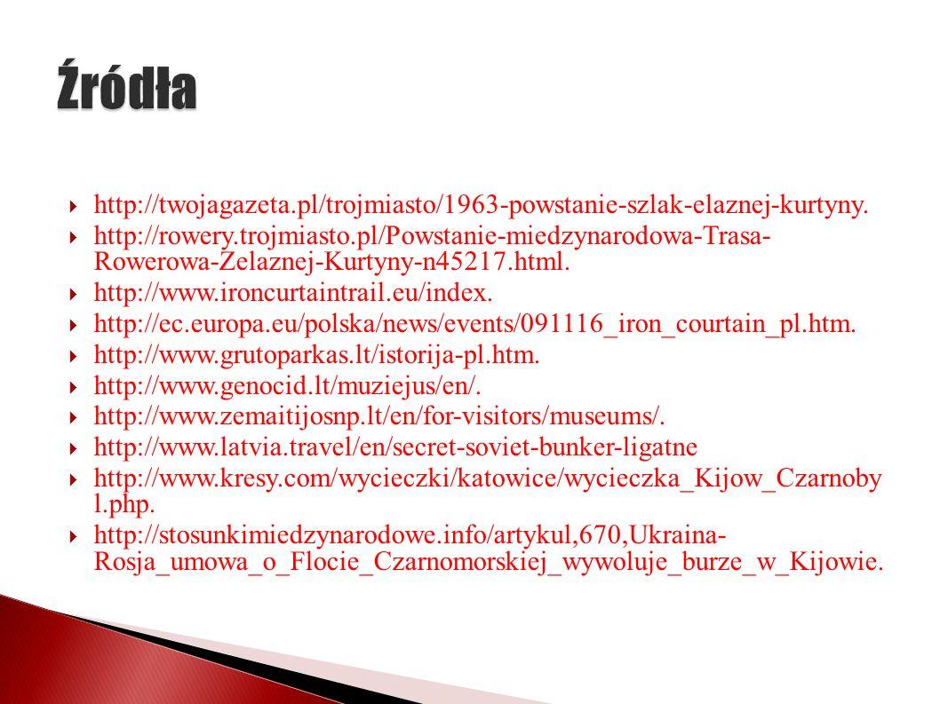 http://twojagazeta.pl/trojmiasto/1963-powstanie-szlak-elaznej-kurtyny. http://rowery.trojmiasto.pl/Powstanie-miedzynarodowa-Trasa- Rowerowa-Zelaznej-K