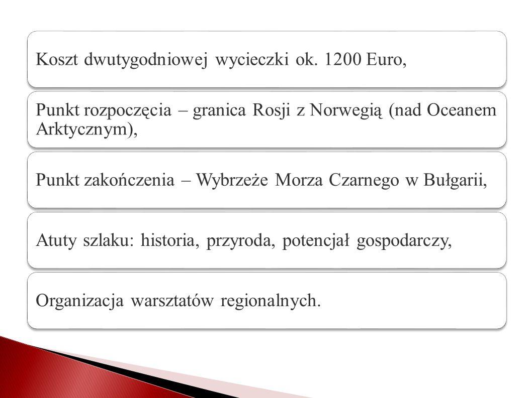 Koszt dwutygodniowej wycieczki ok. 1200 Euro, Punkt rozpoczęcia – granica Rosji z Norwegią (nad Oceanem Arktycznym), Punkt zakończenia – Wybrzeże Morz