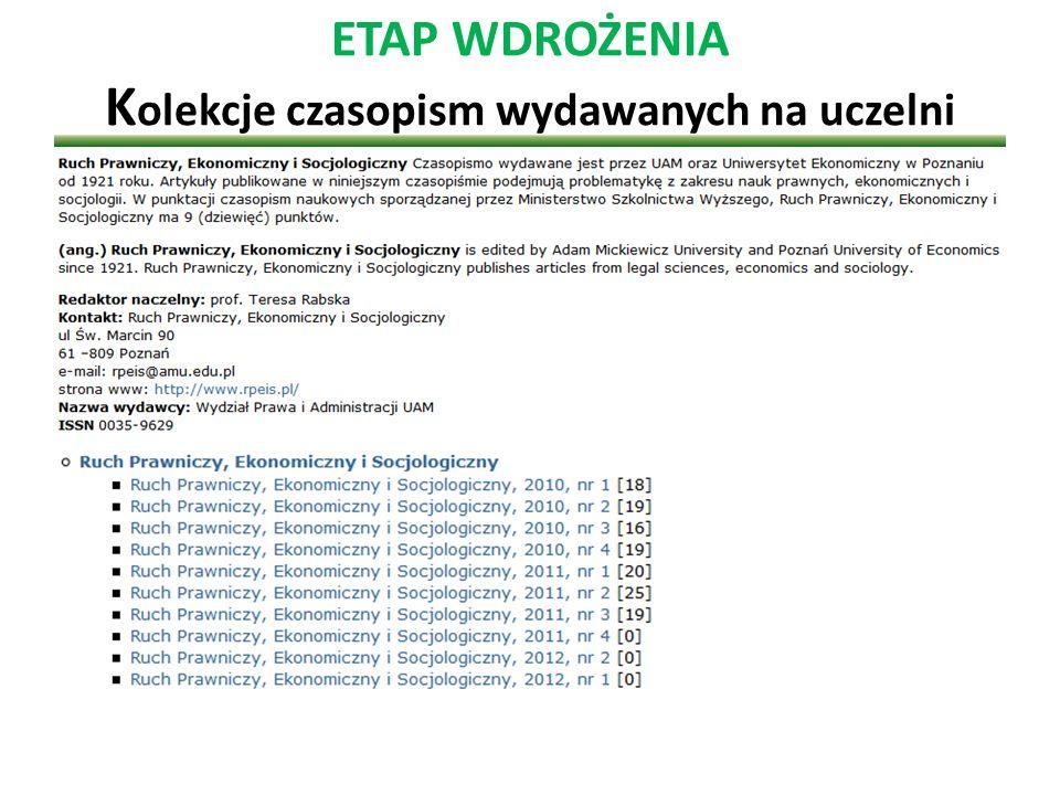 ETAP WDROŻENIA K olekcje czasopism wydawanych na uczelni