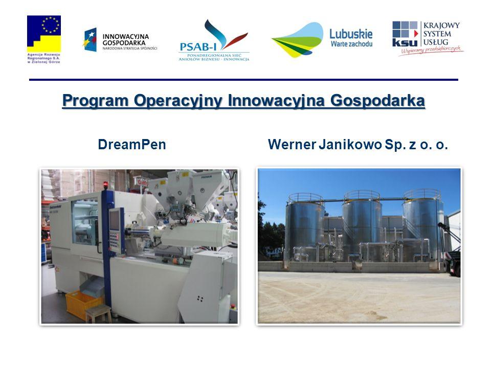Program Operacyjny Innowacyjna Gospodarka DreamPenWerner Janikowo Sp. z o. o.