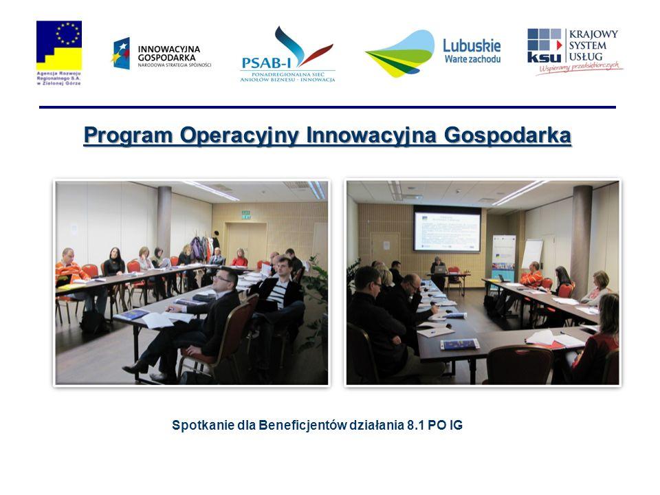 Program Operacyjny Innowacyjna Gospodarka Spotkanie dla Beneficjentów działania 8.1 PO IG