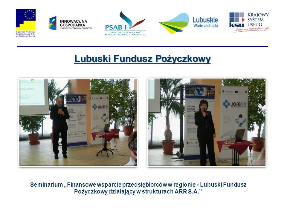 Lubuski Fundusz Pożyczkowy Seminarium Finansowe wsparcie przedsiębiorców w regionie - Lubuski Fundusz Pożyczkowy działający w strukturach ARR S.A.