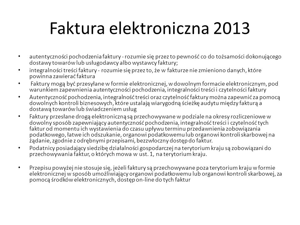 Faktura elektroniczna 2013 autentyczności pochodzenia faktury - rozumie się przez to pewność co do tożsamości dokonującego dostawy towarów lub usługod