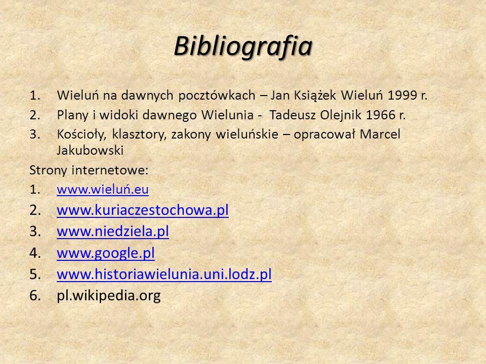 Bibliografia 1.Wieluń na dawnych pocztówkach – Jan Książek Wieluń 1999 r.