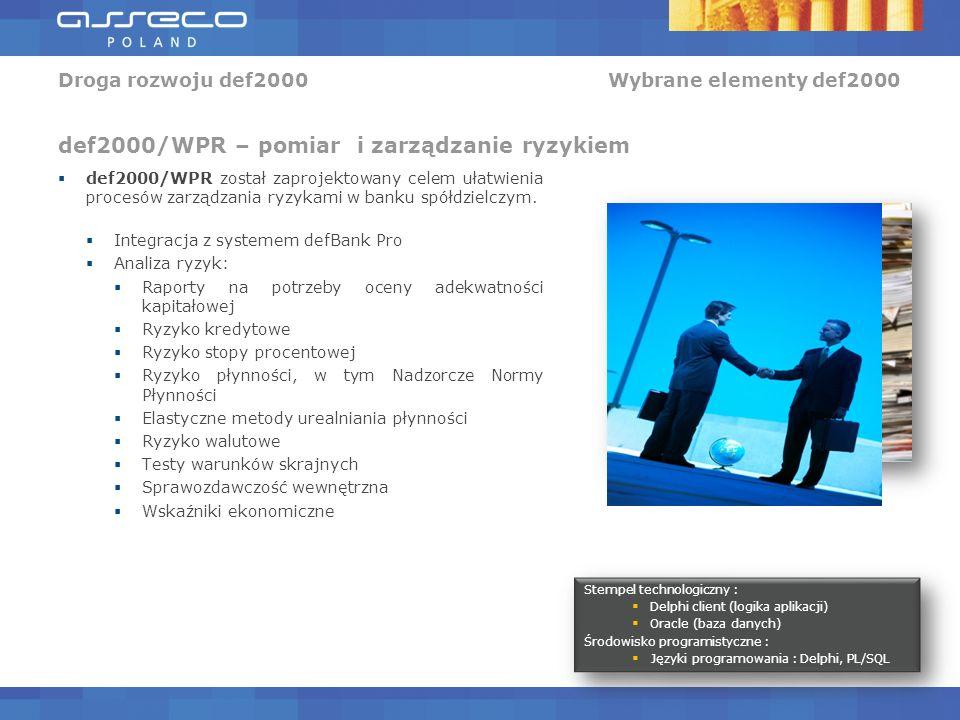 def2000/WPR został zaprojektowany celem ułatwienia procesów zarządzania ryzykami w banku spółdzielczym.