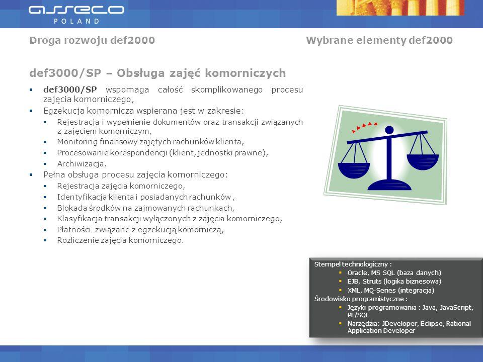 def3000/SP wspomaga całość skomplikowanego procesu zajęcia komorniczego, Egzekucja komornicza wspierana jest w zakresie: Rejestracja i wypełnienie dokumentów oraz transakcji związanych z zajęciem komorniczym, Monitoring finansowy zajętych rachunków klienta, Procesowanie korespondencji (klient, jednostki prawne), Archiwizacja.