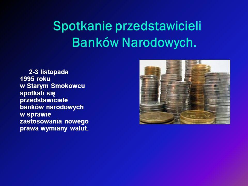 Spotkanie przedstawicieli Banków Narodowych. 2-3 listopada 1995 roku w Starym Smokowcu spotkali się przedstawiciele banków narodowych w sprawie zastos