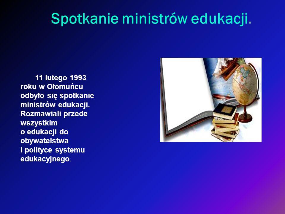 Spotkanie ministrów edukacji. 11 lutego 1993 roku w Ołomuńcu odbyło się spotkanie ministrów edukacji. Rozmawiali przede wszystkim o edukacji do obywat