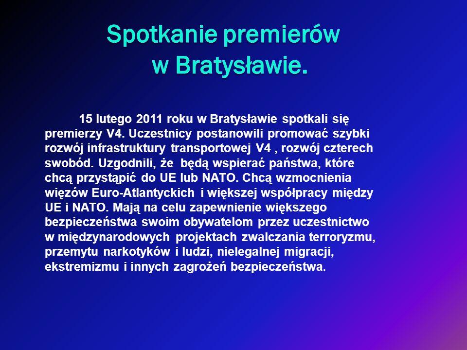 15 lutego 2011 roku w Bratysławie spotkali się premierzy V4. Uczestnicy postanowili promować szybki rozwój infrastruktury transportowej V4, rozwój czt