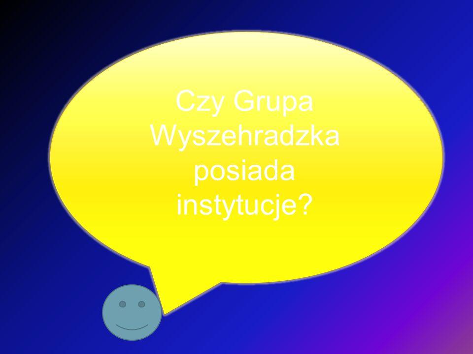 Czy Grupa Wyszehradzka posiada instytucje?