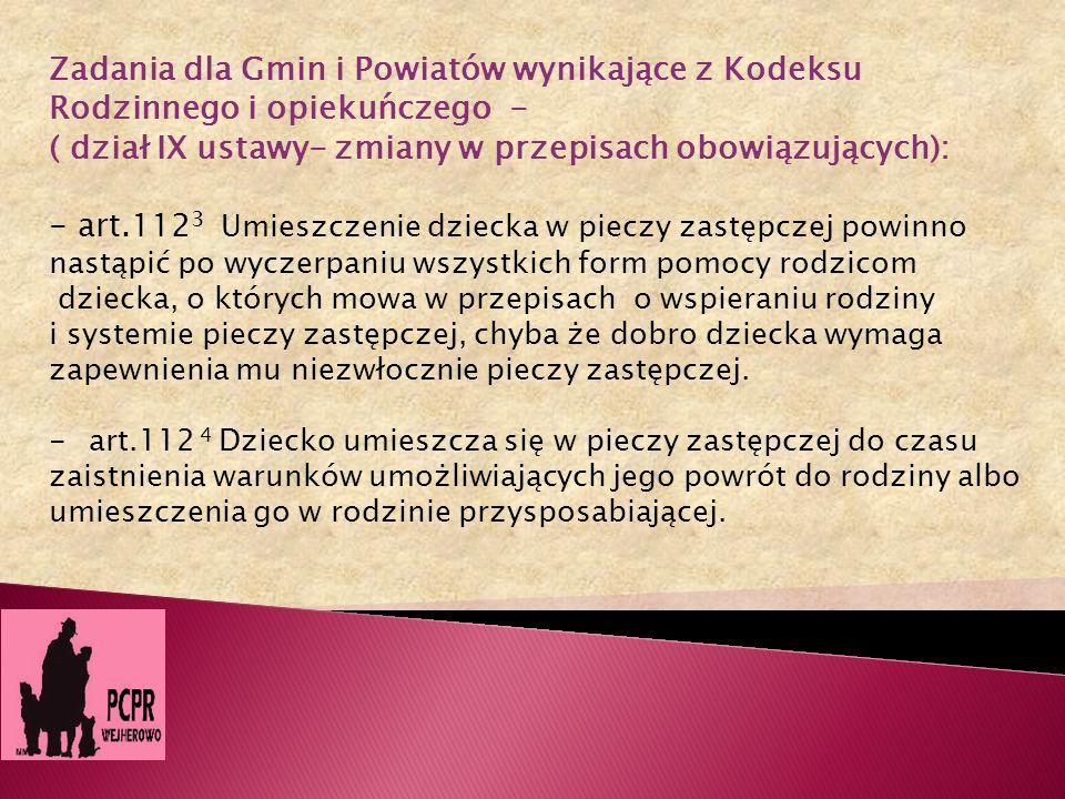 Zadania dla Gmin i Powiatów wynikające z Kodeksu Rodzinnego i opiekuńczego - ( dział IX ustawy- zmiany w przepisach obowiązujących): - art.112 3 Umies