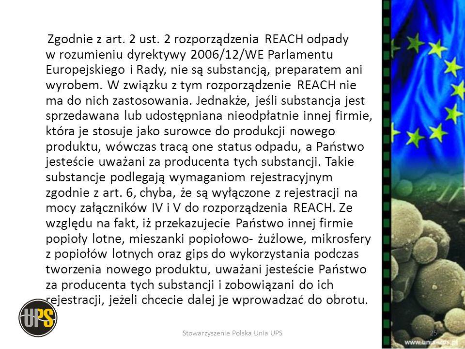 Zgodnie z art. 2 ust. 2 rozporządzenia REACH odpady w rozumieniu dyrektywy 2006/12/WE Parlamentu Europejskiego i Rady, nie są substancją, preparatem a