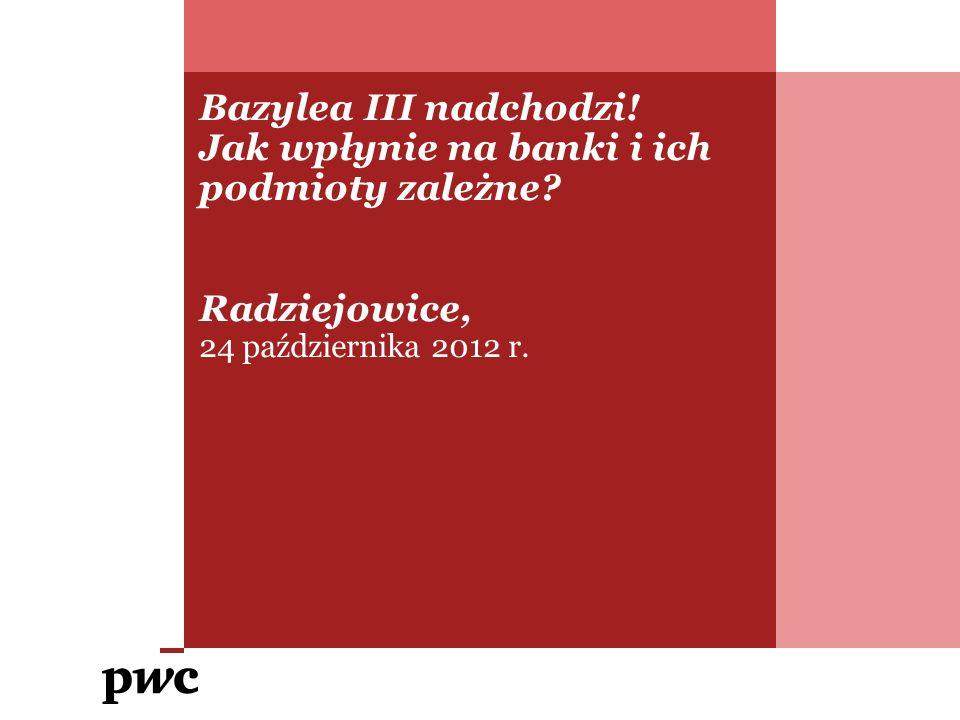 PwC Agenda 1.Bazylea II a Bazylea III – najważniejsze zmiany Nowa definicja funduszy własnych Bufory kapitałowe Wskaźnik dźwigni Normy płynności 2.Bazylea III w UE – CRD IV, CRR 3.Regulacje bankowe a leasing Kontekst Regulacja wynagrodzeń Rekomendacje KNF 4.Konsekwencje Bazylei III – kwestie do dyskusji 2